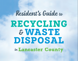 Resident's Guide to Recycling & Waste Disposal in Lancaster County
